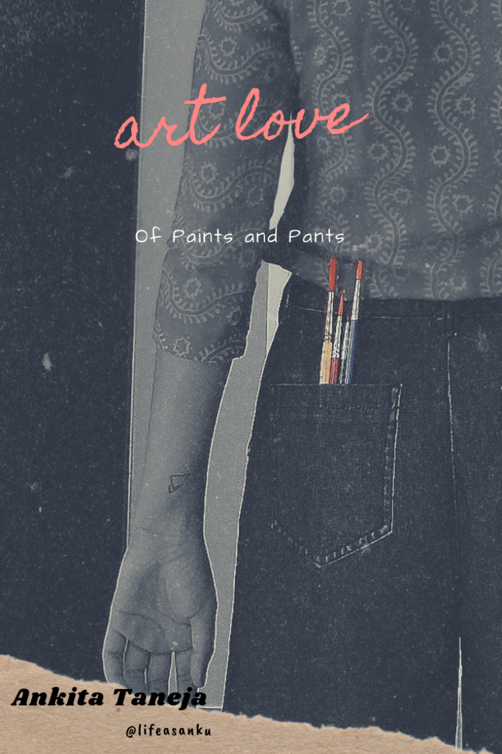 Art Poem - Of Paints and Pants
